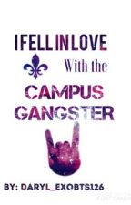 I fell in love with the campus gangster (On-Going)  by Daryl_exobts126