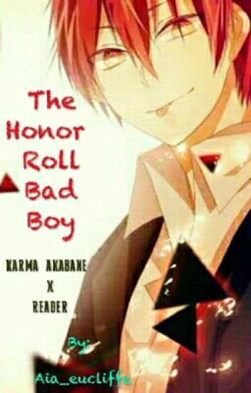 The Honor Roll Bad Boy( karma x reader)