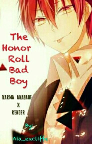 The Honor Roll Bad Boy( karma x reader)