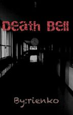 Death Bell(COMPLETE) by rienko