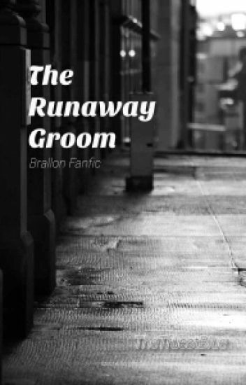 The Runaway Groom // Brallon