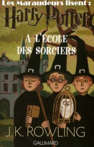 """Les maraudeurs lisent """"Harry Potter à l'école des sorciers"""""""