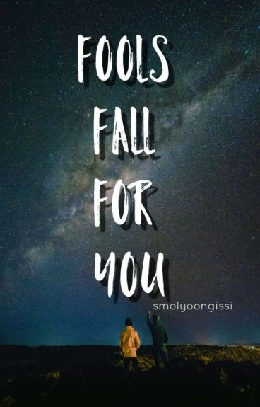 Fools Fall For You