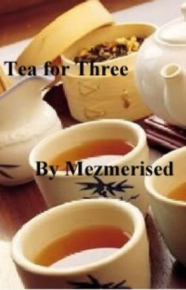 Tea For Three by Mezmerised