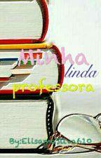 Minha Linda Professora by ElisamaSilva610