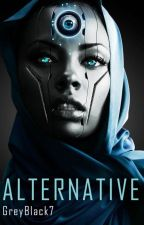 ALTERNATIVE by GreyBlack7
