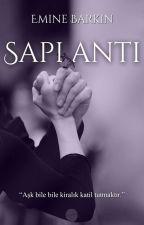 SAPLANTI (Tamamlandı) #Wattys2017 by Eminebrkn