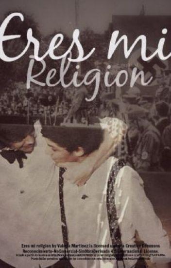 Eres Mi Religion. (Larry Stylinson) *EN EDICIÓN*