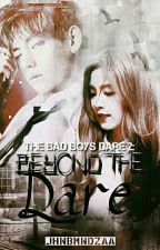 The Bad Boys Dare 2: Beyond The Dare (On-Hold) by jhnbmndza