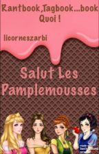 Coucou Les Pamplemousses!!! by licorneszarbi