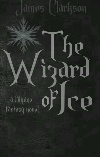 The Wizard Of Ice (Completed. Editing.)