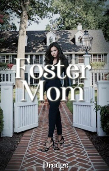 Foster Mom [#Wattys2016] (completed)