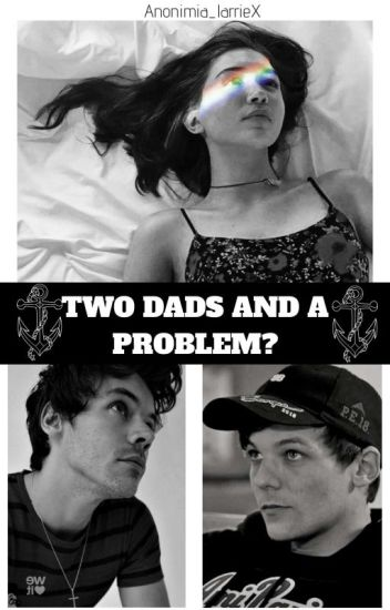 Two Dads And A Problem? - L.S.