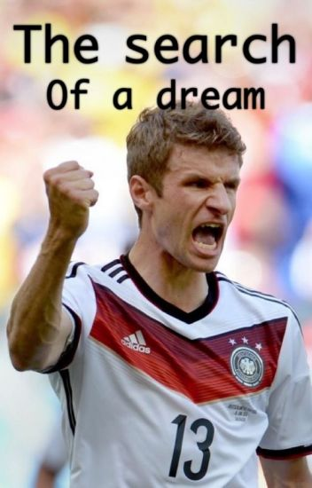 The search of a dream ( Thomas Muller FF)