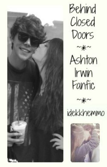 Behind Closed Doors (Ashton Irwin Fanfic)