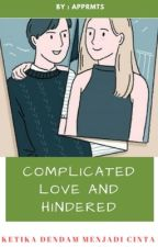 COMPLICATED LOVE AND HINDERED by apprmts