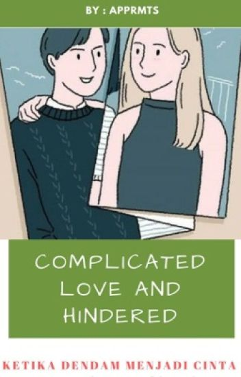 COMPLICATED LOVE AND HINDERED