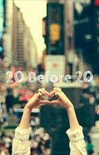 20 Before 20 by Anastasiagirlie