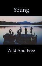 Young Wild and Free. by -_Julie_-