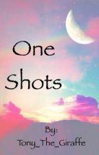 One Shots  by Tony_the_Giraffe