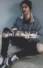 dms to michael » clifford by panicsinner