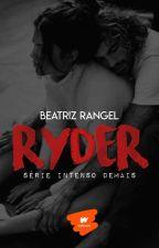 Série Intenso Demais - Ryder #8 by booksromances