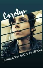 Carolyn: A Andy Biersack Fanfic by MiniJinxx101