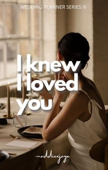 I Knew I Loved You
