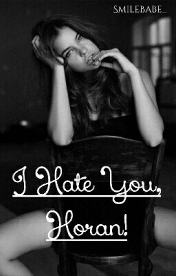 I Hate You, Horan! /n.h./✔ [PROBÍHÁ KOREKCE]