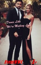 Dance Like We're Making Love by 9LCass
