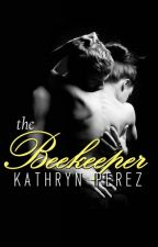 The Beekeeper by AuthorKathrynPerez