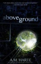 Above Ground by amharte