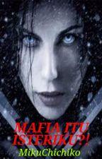 MAFIA ITU ISTERI KU?! by ViviyanaLiyana
