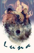 Luna (Camren FanFiction, Loup-garou) by camren_ww