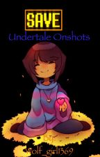Undertale oneshots!  by Wolf_girl1369