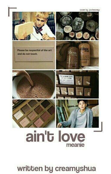ain't love | m.nie