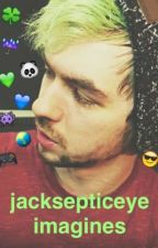 jacksepticeye imagines by elysianhowell