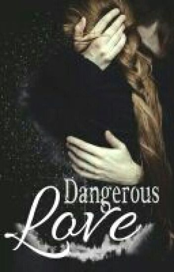 Dangerous Love (Completed)