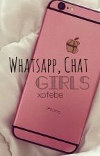 Whatsapp, chat girls  by xofebe