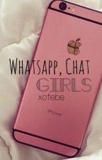 Whatsapp, chat girls  by xofebe