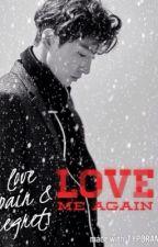 Love me again by callme_AJ