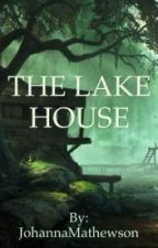 The Lake House by JohannaMathewson