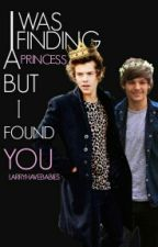 I Was Finding A Princess, But I Found You... (Larry AU).   by LarryHaveBabies