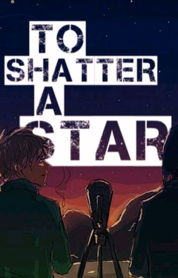 To Shatter a Star [Creek Love Story]