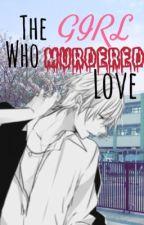 *HIATUS* The Girl Who Murdered Love (Kizami Yuuya x Yandere! Fem! Reader)  by anna--senpai