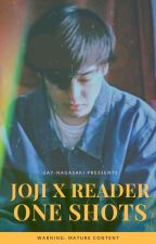 JOJI x READER ONE SHOTS  by Gay-Nagasaki