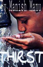 Thirst by Manish3653