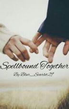 Spellbound Together  by Blur_scarlet
