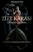 Zift Karası: Ölümün Uğultusu by Rumeysabayy