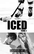 ICED - Tome 1 by Sabrina_Hey